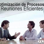 Optimización de Procesos: Reuniones Eficientes