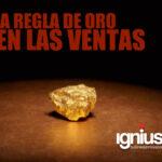 La Regla de Oro en las Ventas