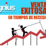 Ventas Exitosas en Tiempos de Recesión